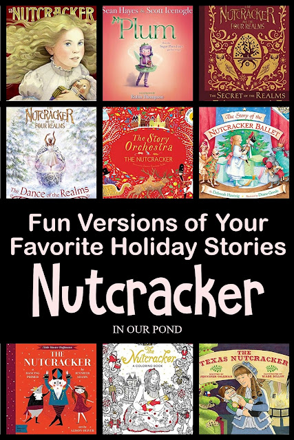 Fun Versions of Your Favorite Holiday Stories // In Our Pond // Nutcracker Ballet // Disney's The Nutcracker and the Four Realms