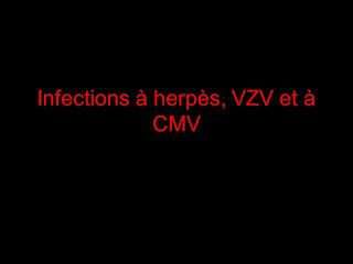 Infections à herpès, VZV et à CMV .pdf