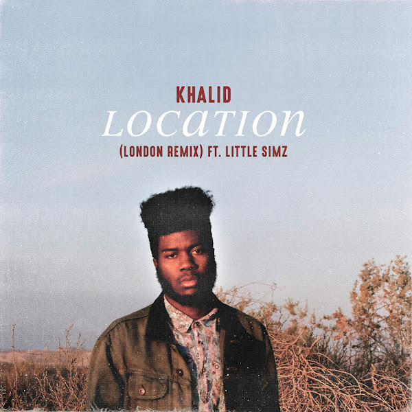 Khalid - Location (London Remix) [feat. Little Simz] - Single Cover