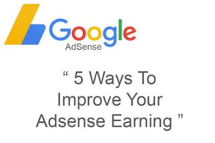 Secret !! Ways To Improve Your Adsense Earnings