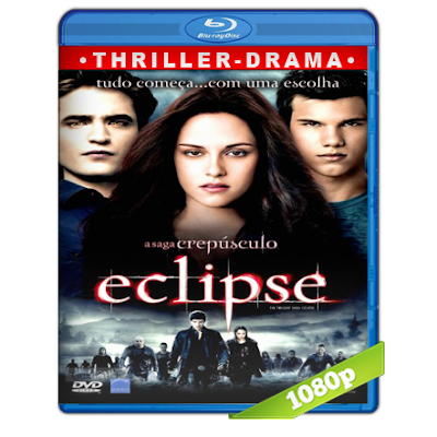 Crepusculo 3 Eclipse (2010) BRRip Full 1080p Audio Trial Latino-Castellano-Ingles 5.1