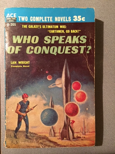 The Earth in Peril / Who Speaks of Conquest?