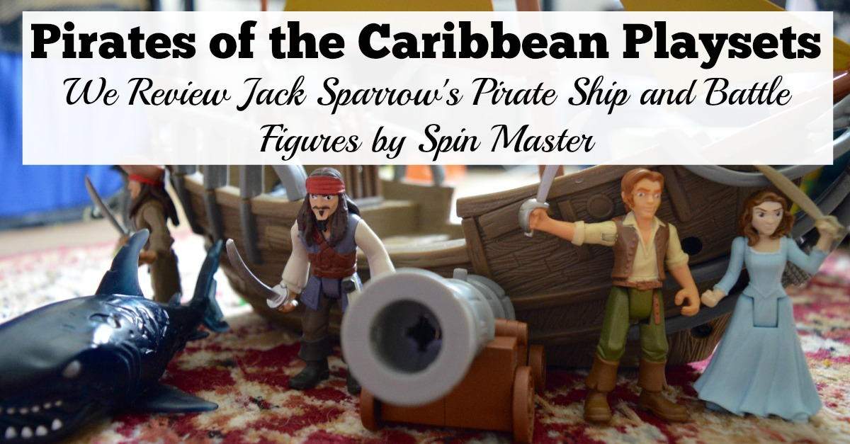 Pirates of the Caribbean Playsets | We Review Jack Sparrow's Pirate Ship and Battle Figures by Spin Master