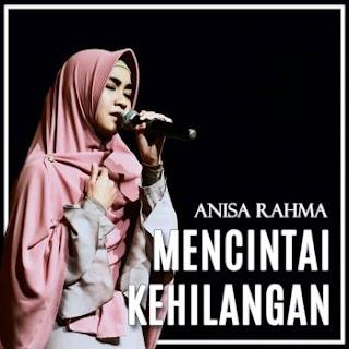 Mencintai Kehilangan Anisa Rahma