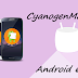 CynogenMod 13 Galaxy S4 Mini Android Marshmallow 6.0.1