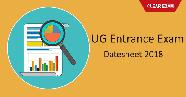 UG Entrance Exams Date sheet 2018