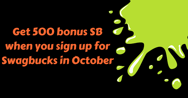 Get 500 bonus SB when you sign up for Swagbucks in October