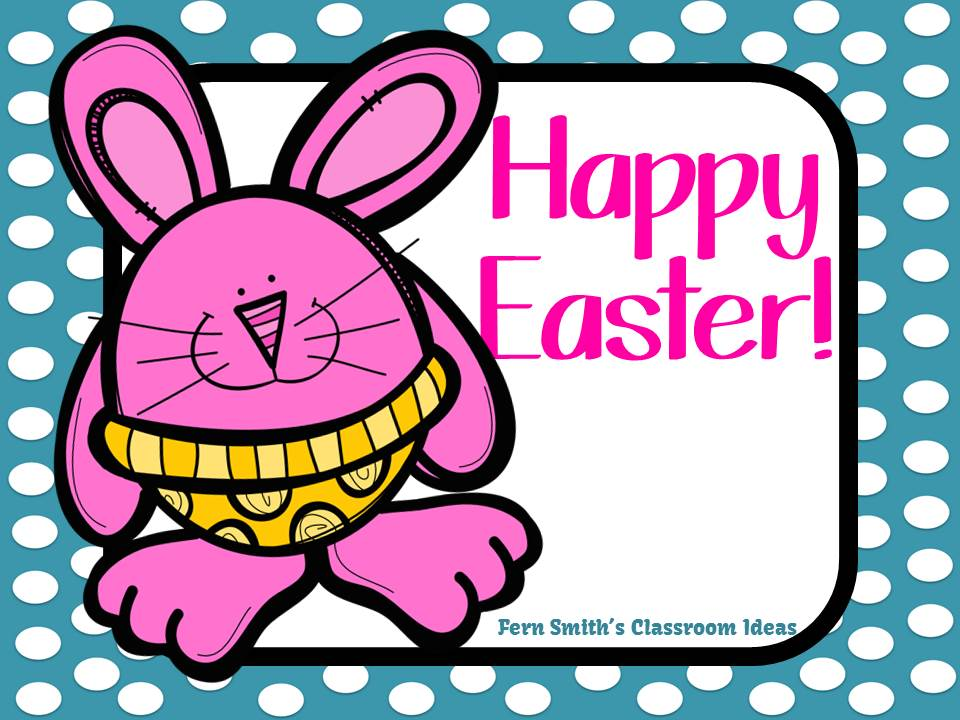 Happy Easter from Fern Smith at Fern Smith's Classroom Ideas!