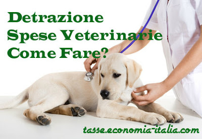 Detrazione fiscale spese veterinarie su animali domestici, come ottenerla