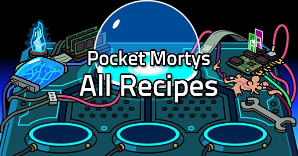 Guide About Pocket Mortys Crafting Recipes