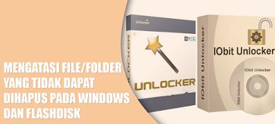 Cara Menghapus File/Folder yang Tidak Bisa Dihapus di Windows dan Flashdisk