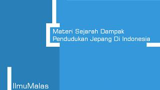 Materi Sejarah Dampak Pendudukan Jepang Di Indonesia