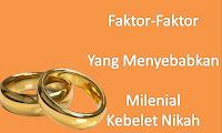 Faktor Yang Menyebabkan Milenial Kebelet Nikah