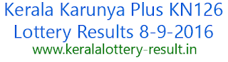 Karunya Plus KN126, Kerala lottery result today 8-9-2016, Karunya Plus KN 126, Lottery result of Kerala Karunya Plus, Kerala Karunya Plus KN-126