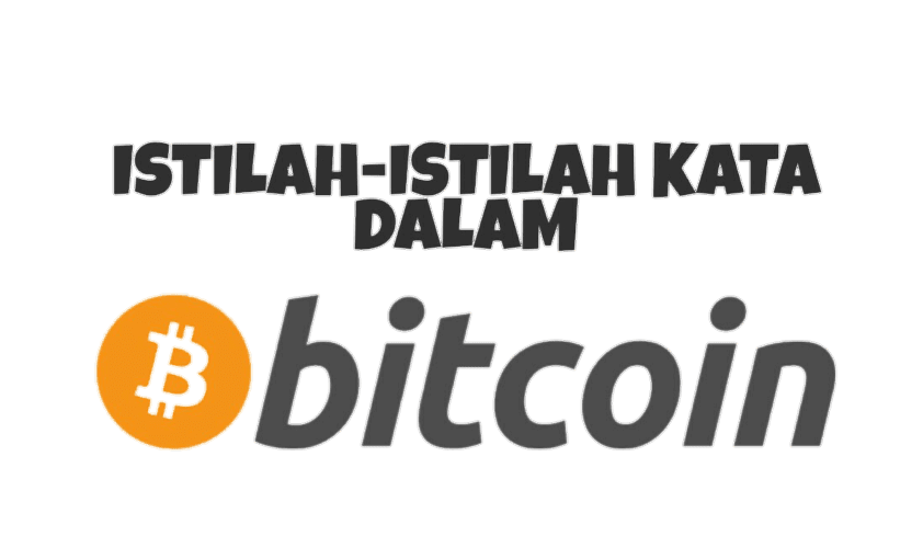 Diartikel kelima ini, Saya akan memberikan Penjelasan tentang Istilah-Istilah kata kata yang sering digunakan dalam dunia Bitcoin atau Cryptocurrency.