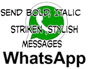 Send Bold , italic , stylish messages on whatsapp