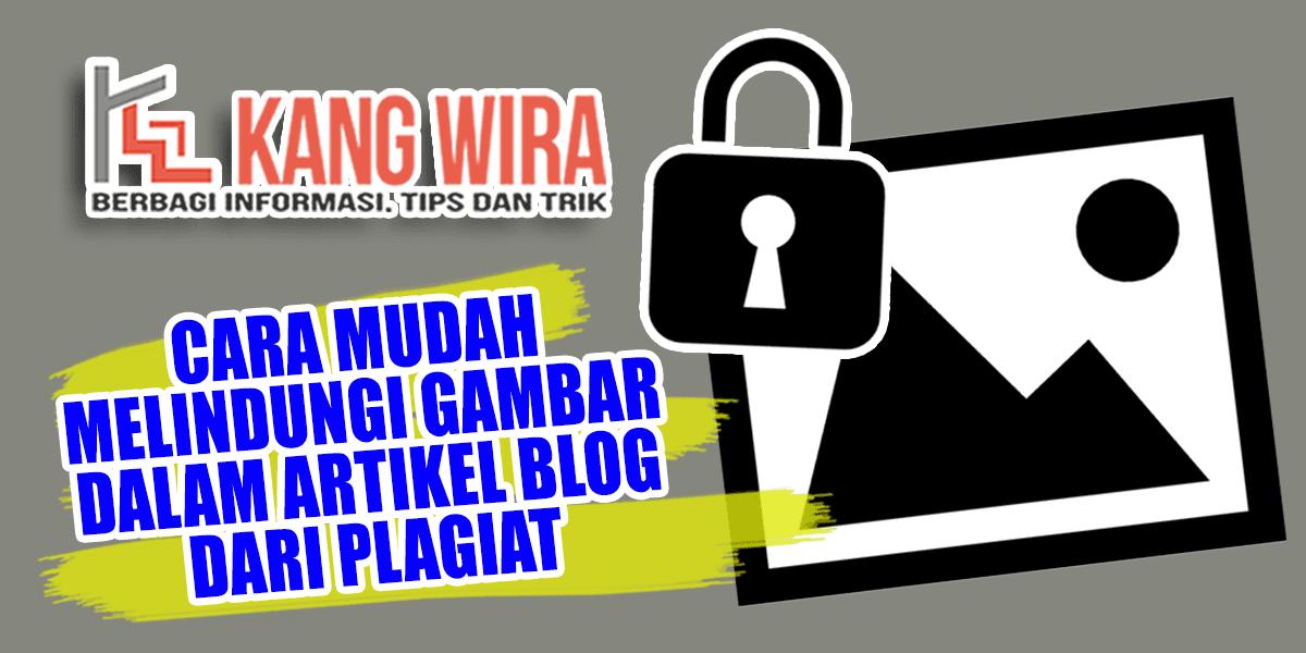 Cara Mudah Melindungi Gambar dalam Artikel Blog dari Plagiat