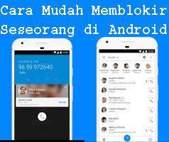 Cara Mudah Memblokir Seseorang di Android