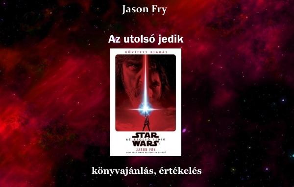 Jason Fry – Az utolsó jedik könyvajánlás, értékelés
