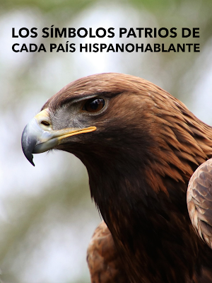 Los símbolos patrios National Symbols for Spanish Speaking Countries