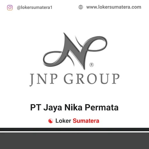 Lowongan Kerja Pekanbaru, PT Jaya Nika Permata Group Juli 2021
