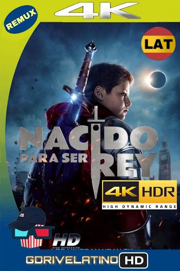 Nacido Para Ser Rey (2019) BDRemux 4K HDR Latino-Ingles MKV