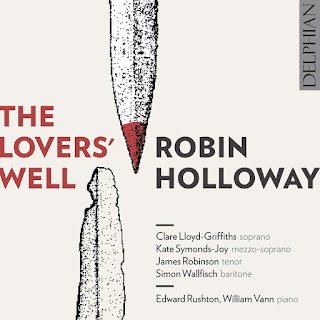 Robin Holloway - The Lovers' Well - Delphian