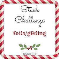 52 CCT Stash challenge - foils/gilding