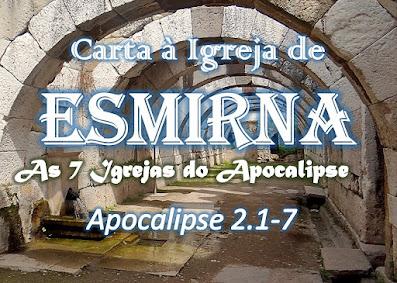 estudo bíblico sete igrejas do apocalipse pregação Esmirna