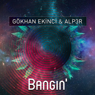 Gökhan Ekinci & ALP3R - Bangin
