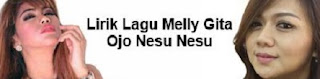 Lirik Lagu Melly Gita - Ojo Nesu Nesu