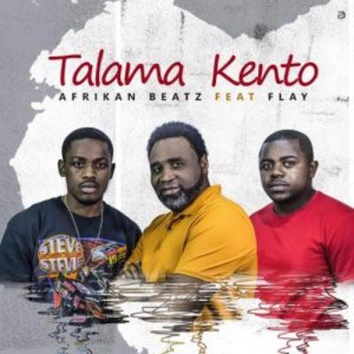 Afrikan Beatz Feat. Flay - Talama Kento (Original) 2018 [DOWNLOAD MP3] °
