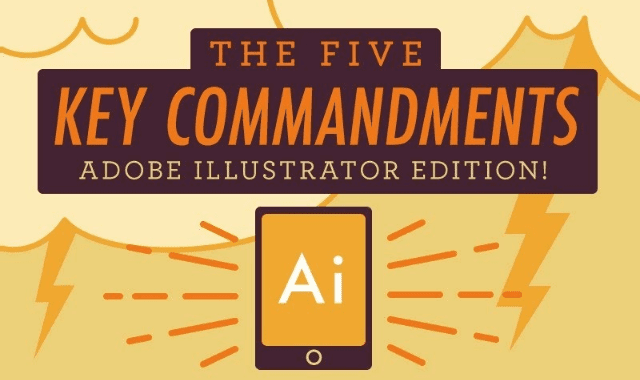 5 Key Commandments: Adobe Illustrator Edition