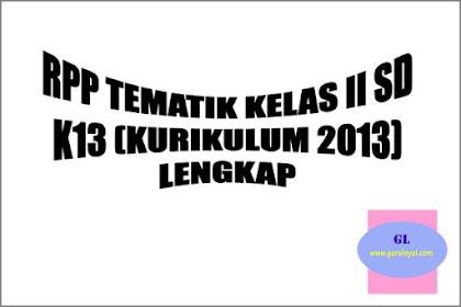 RPP Tematik Kelas II SD K13 Lengkap