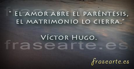 Frases famosas de  Victor Hugo
