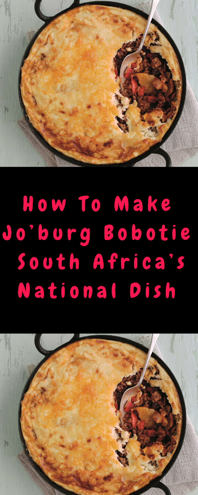 Jo'burg Bobotie: South Africa's National Dish