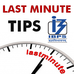 Last Hour Tips For IBPS Clerk Prelims 2017
