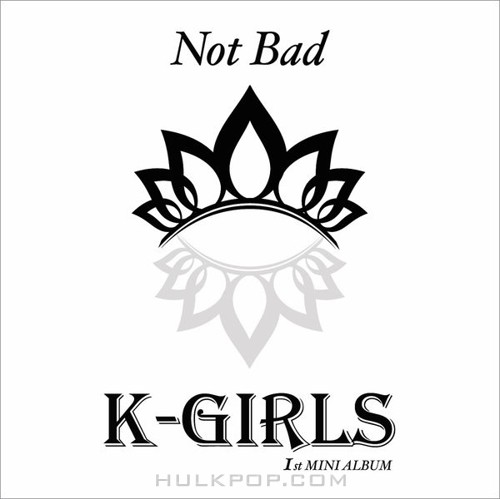K.Girls – Not Bad – EP