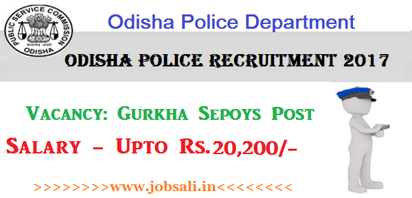 Odisha Police Job Vacancy 2017, Gurkha Sepoys Vacancy, Odisha Govt Jobs