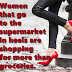 Women that go to the supermarket in heels are shopping for more than groceries.