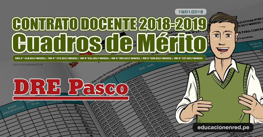 DRE Pasco: Cuadros de Mérito Contrato Docente 2018 - 2019 (.PDF) www.drepasco.gob.pe