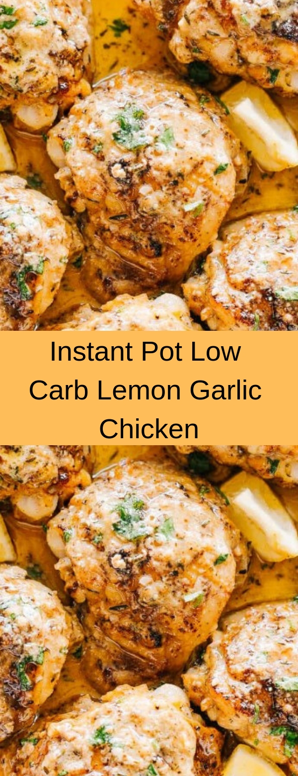 Instant Pot Low Carb Lemon Garlic Chicken #CHICKEN #DINNER #GARLIC #HEALTHY #INSTANTPOT #LOWCARB