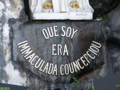 """""""Eu sou a Imaculada Conceição"""" (no dialeto que falava Sabta Bernadete)"""