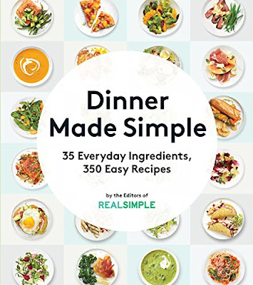 Book cover for Dinner Made Simple.  35 Everday Ingredients, 350 Easy Recipes.  By the Editors of Real Simple