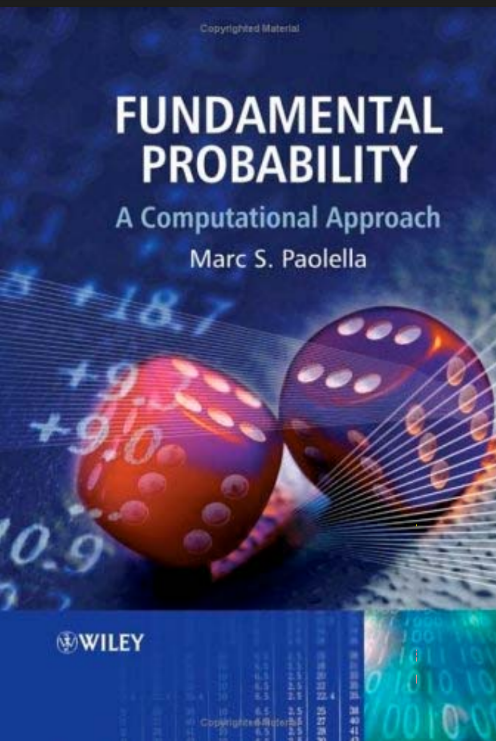 FUNDAMENTAL PROBABILITY A COMPUTATIONAL APPROACH BY MARC S.PAOLELLA