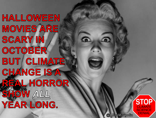 Poster of the Week - Halloween Movies Are Scary in October but Climate Change Is a Real Horror Show All Year Long.