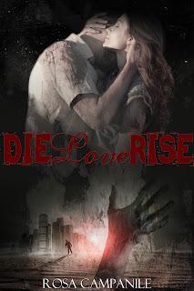 Die Love Rise | Rosa Campanile
