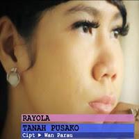 Lirik Lagu Minang Rayola - Tanah Pusako