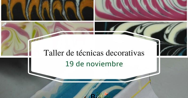 Bio esencia taller de t cnicas decorativas en jab n - Tecnicas decorativas ...
