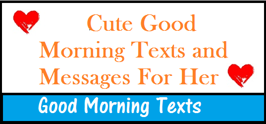 Cute Good Morning Text For Her